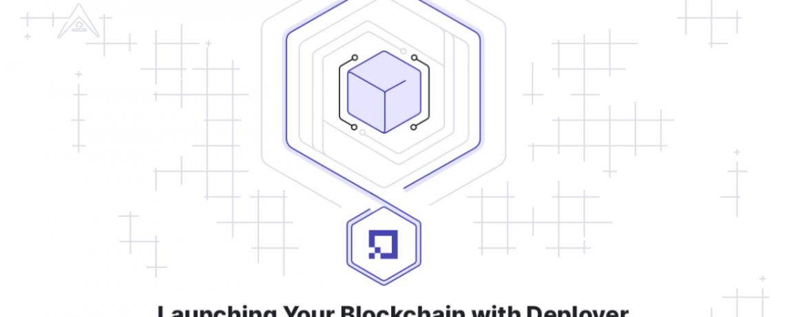 Deployer – Cách mạng hóa việc tạo Blockchain